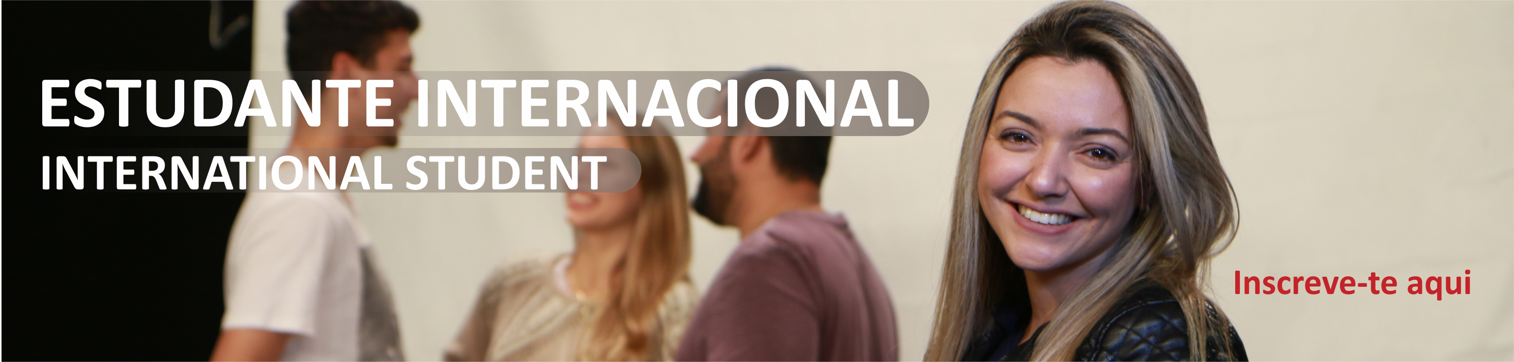 Admission for International Students (Candidaturas Estudantes Internacionais)